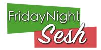 Friday Night Sesh